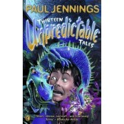 Thirteen Unpredictable Tales! by Paul Jennings