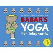 Babar's Yoga for Elephants by Laurent de Brunhoff