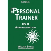 IIS 8 Administration by William Stanek