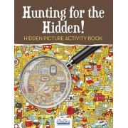 Hunting for the Hidden! Hidden Picture Activity Book by Bobo's Adult Activity Books