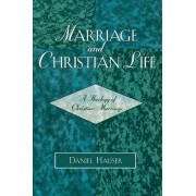 Marriage and Christian Life by Daniel C. Hauser