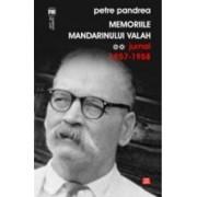 Memoriile mandarinului valah. Jurnal 1957-1958 - Petre Pandrea