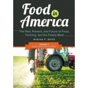 Food in America [3 Volumes]: The Past, Present, and Future of Food, Farming, and the Family Meal