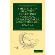 A Description of Active and Extinct Volcanos, of Earthquakes, and of Thermal Springs by Charles Daubeny