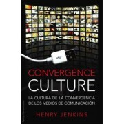 Convergence Culture / Convergence Culture by Henry Jenkins
