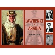 Lawrence of Arabia by Rodney Legg