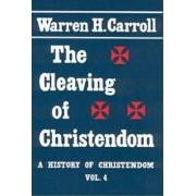 Cleaving of Christendom by Warren H. Carroll