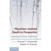 Physician-assisted Death in Perspective by Stuart J. Youngner