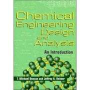 Chemical Engineering Design and Analysis by T. Michael Duncan
