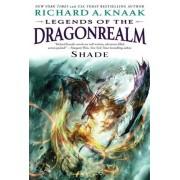 Legends of the Dragonrealm: Shade by Richard A. Knaak