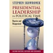 Presidential Leadership in Political Time by Stephen Skowronek