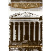 Supreme Court Decision Making by Cornell W. Clayton