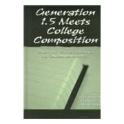 Generation 1.5 Meets College Composition: Issues In The Teaching Of Writing To Us Educated Learners Of Esl