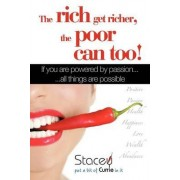 The Rich Get Richer, the Poor Can Too! by STACEY CURRIE