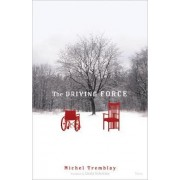 The Driving Force by Michel Tremblay
