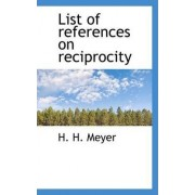 List of References on Reciprocity by H H Meyer