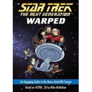 Star Trek: The Next Generation: Warped: An Engaging Guide to the Never-Aired 8th Season by Mike McMahan