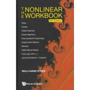 Nonlinear Workbook, The: Chaos, Fractals, Cellular Automata, Genetic Algorithms, Gene Expression Programming, Support Vector Machine, Wavelets, Hidden Markov Models, Fuzzy Logic With C++, Java And Symbolicc++ Programs (5th Edition) by Willi-Hans Steeb