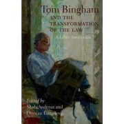 Tom Bingham and the Transformation of the Law by Mads Andenas
