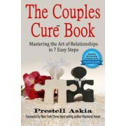 The Couples Cure Book: Mastering the Art of Relationships in 7 Easy Steps