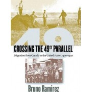 Crossing the 49th Parallel by Bruno Ramirez