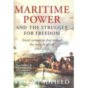 Maritime Power and Struggle for Freedom by Peter Padfield