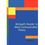 McQuail's Reader in Mass Communication Theory by Denis McQuail