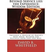 Beyond Service Lies the Experience by David B Whitfield