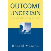 Outcome Uncertain by Ronald Munson