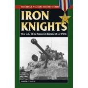 Iron Knights by Gordon A. Blaker