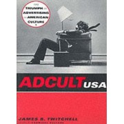 Adcult USA by James Twitchell