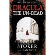 Dracula: The Un-Dead by Dacre Stoker