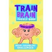 Train Your Brain: Brain-Scrambling Challenges by Robert Allen