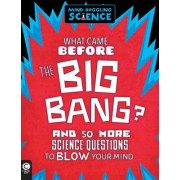 Mind-Boggling Science: What Came Before the Big Bang? by Simon Holland