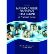 Making Career Decisions That Count by Darrell Anthony Luzzo