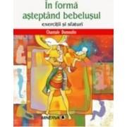 In Forma Asteptand Bebelusul - Chantale Dumoulin