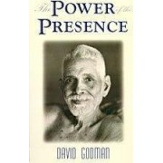 The Power of the Presence (Part One) by David Godman