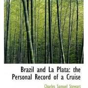 Brazil and La Plata by Charles Samuel Stewart
