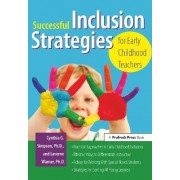 Successful Inclusion Strategies for Early Childhood Teachers by Cynthia Simpson