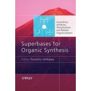 Superbases for Organic Synthesis by Tsutomu Ishikawa