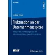 Fluktuation an Der Unternehmensspitze: Analyse Der Auswirkungen Auf Die Internationalisierung Von Unternehmen