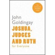 Joshua, Judges and Ruth for Everyone by John Goldingay