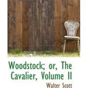 Woodstock; Or, the Cavalier, Volume II by Sir Walter Scott