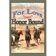 For Love or Honor Bound by Derek Hart