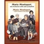 Maria Montessori, Una Rivoluzione Nelle Aule Scolastiche - Maria Montessori, a Quiet Revolution in the Classroom by Nancy Bach