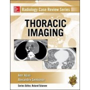 Radiology Case Review Series: Thoracic Imaging by Amr M. Ajlan