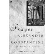 Prayer from Alexander to Constantine by Mark Kiley