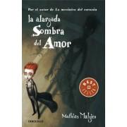 La alargada sombra del amor / The Long Shadow Of Love by Mathias Malzieu