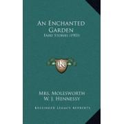 An Enchanted Garden by Mrs Molesworth