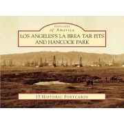 Los Angeles's La Brea Tar Pits and Hancock Park Postcards by Cathy Mcnassor